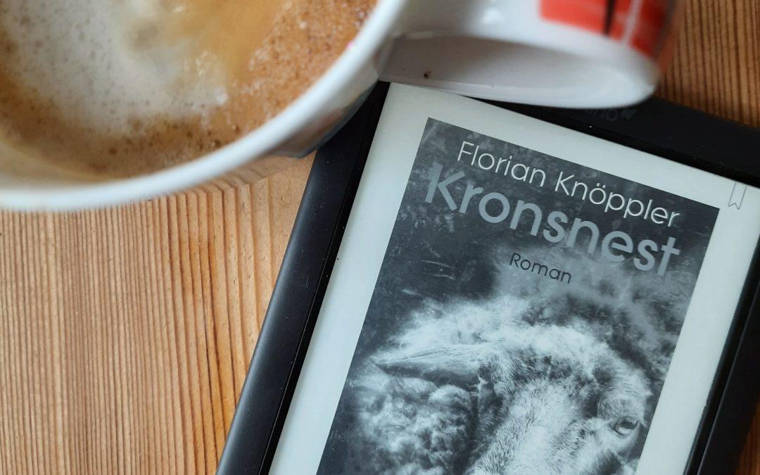 Kronsnest {ein Roman von Florian Knöppler}