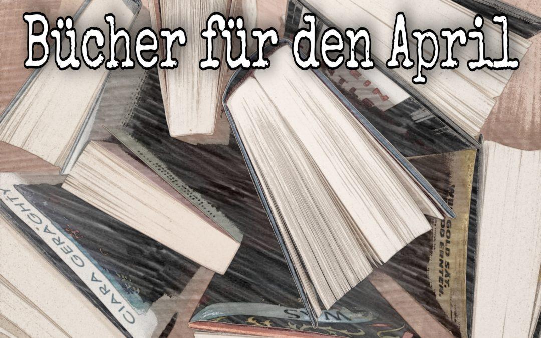 Neues und Altes {Aprilbücher}
